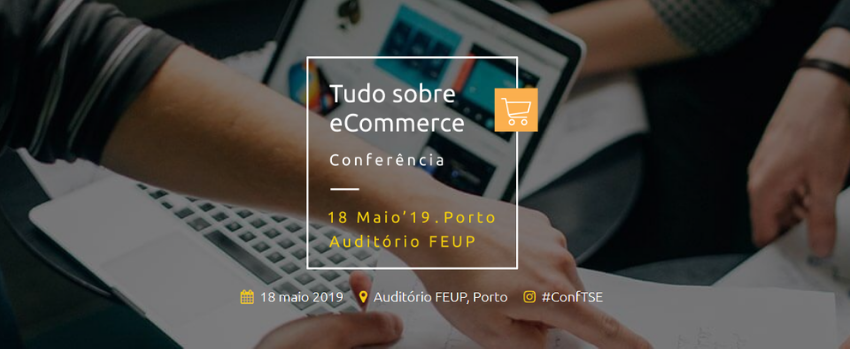 """All About e-Commerce Business"" Conference - 18th of May, Porto"