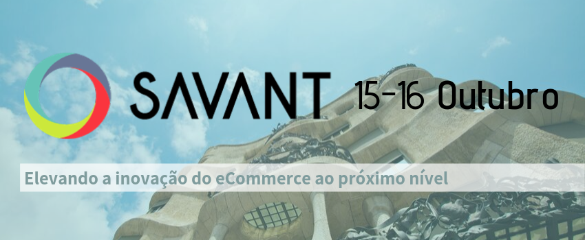 Savant e-Commerce Barcelona 2019 - 15 e 16 outubro