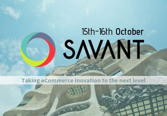 Savant e-Commerce Barcelona 2019 – 15 - 16 October
