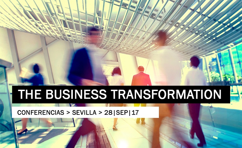 The Business Transformation 3 – 27th September, Seville.